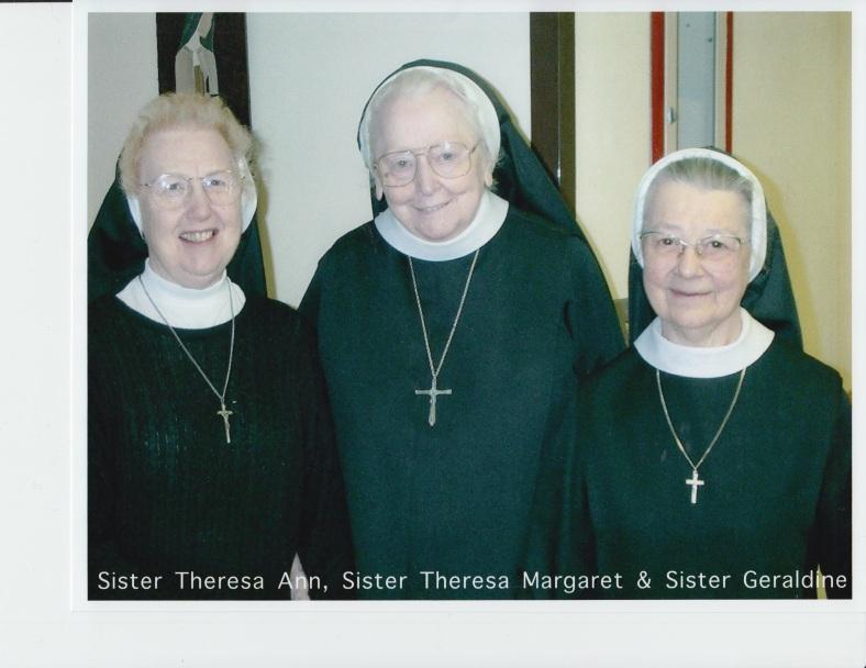 Sister Theresa Ann Bunker, Sister Theresa Margaret Yettick (dec.), Sister Geraldine Bernards (dec.) 1997